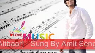 Soniye Hiriye [Aitbaar] - Sung By Amit Sengar.wmv