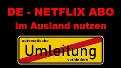Deutsches Netflix ABO im Ausland nutzen (Geoblocking so einfach umgehen!)