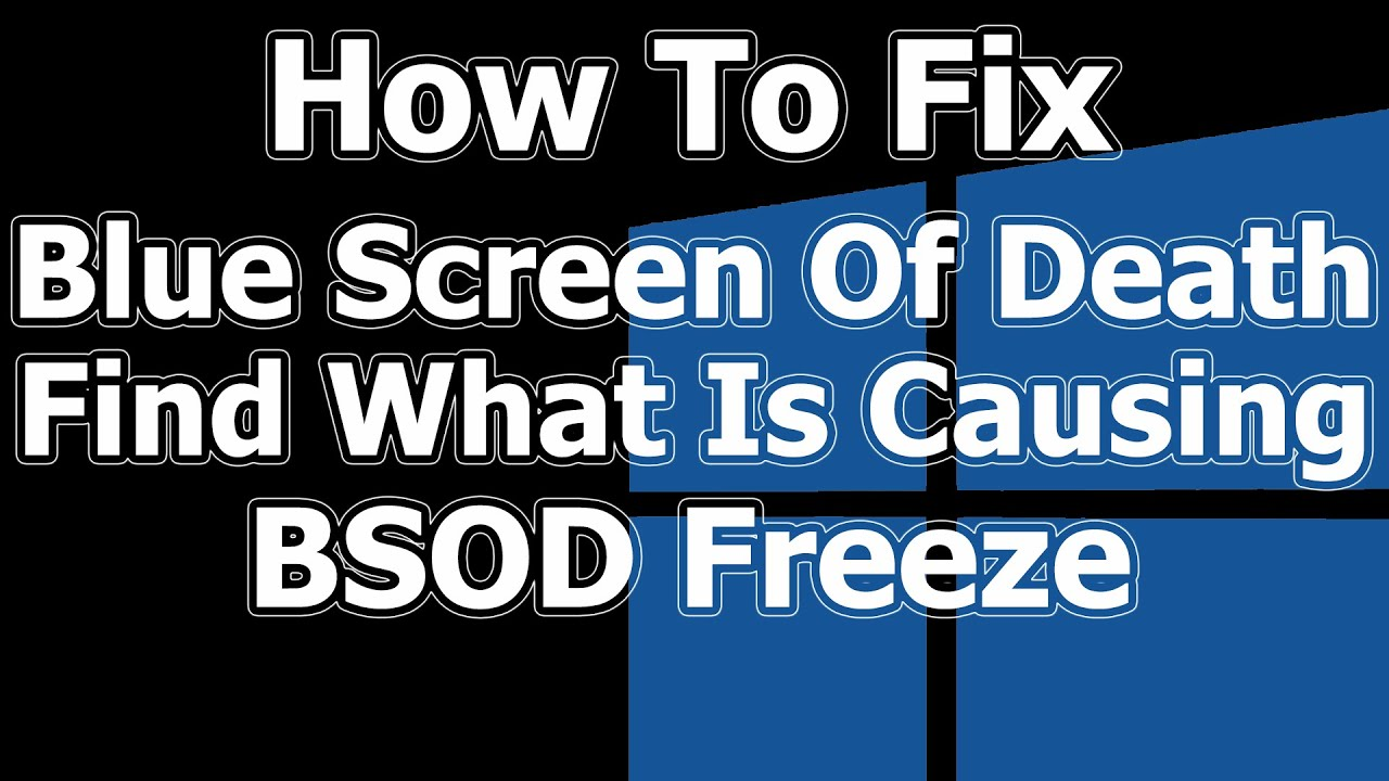 how to fix blue screen of death bsod freeze windows 10 youtube. Black Bedroom Furniture Sets. Home Design Ideas