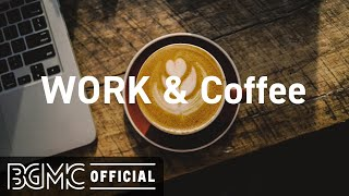 WORK & COFFEE: Good Mood Jazz & Mellow Bossa Nova Cafe Music for Work, Study
