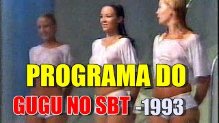 PROGRAMA DO GUGU NO SBT 1993 2