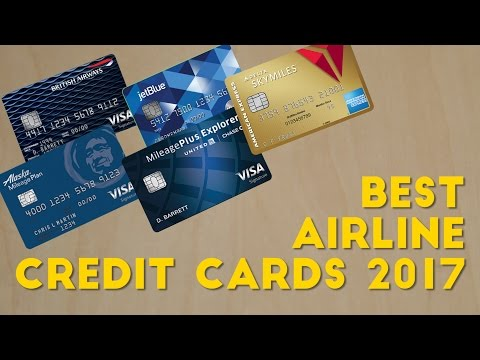 What are the BEST AIRLINE CREDIT CARDS? (2017)