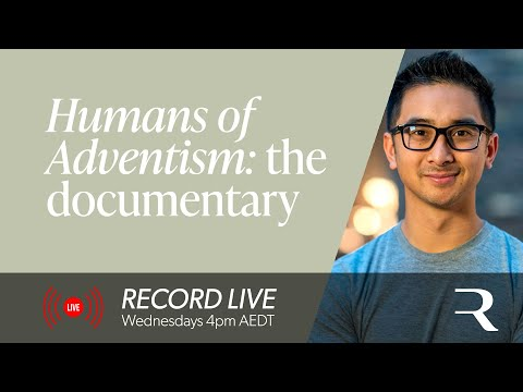 Justin Khoe chats about the new documentary, Humans of Adventism   Record Live