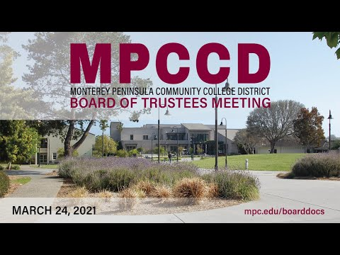 Monterey Peninsula College Board of Trustees Meeting (March 24, 2021)