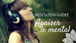 Méditation Guidée Apaiser le Mental