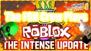 The FGN Crew Plays: Roblox - Super Bomb Survival UPDATES (PC)
