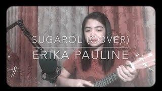 Sugarol - Maris Racal (Ukulele Cover) | Erika Pauline