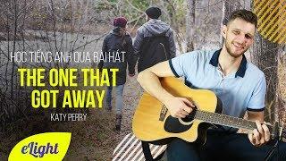 Học tiếng Anh qua bài hát: The one that got away - Katy Perry  [Học tiếng Anh qua bài hát]