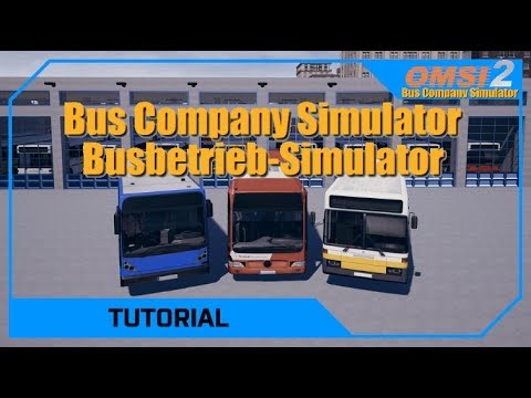 OMSI Busbetrieb/Bus Company Simulator Tutorial