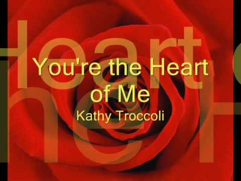 Youre the Heart of Me  Kathy Troccoli