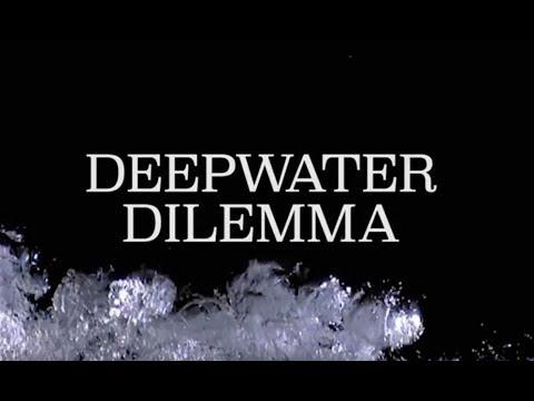 Deepwater Dilemma: Part One