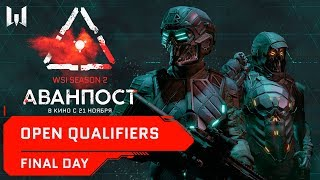 WSI Season 2. Аванпост: Open Qualifiers. Final day