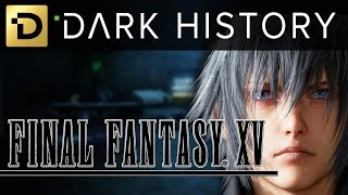 Final Fantasy XV - What Took So Long? Dark History: Episode 3