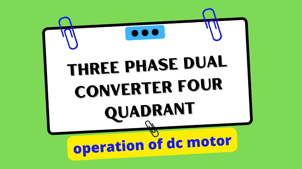 Three phase dual converter for four quadrant operation of