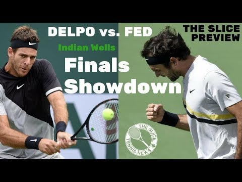 Indian Wells 2018 Federer vs. Delpo FINAL PREVIEW | THE SLICE