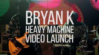 Heavy Machine Video Launch