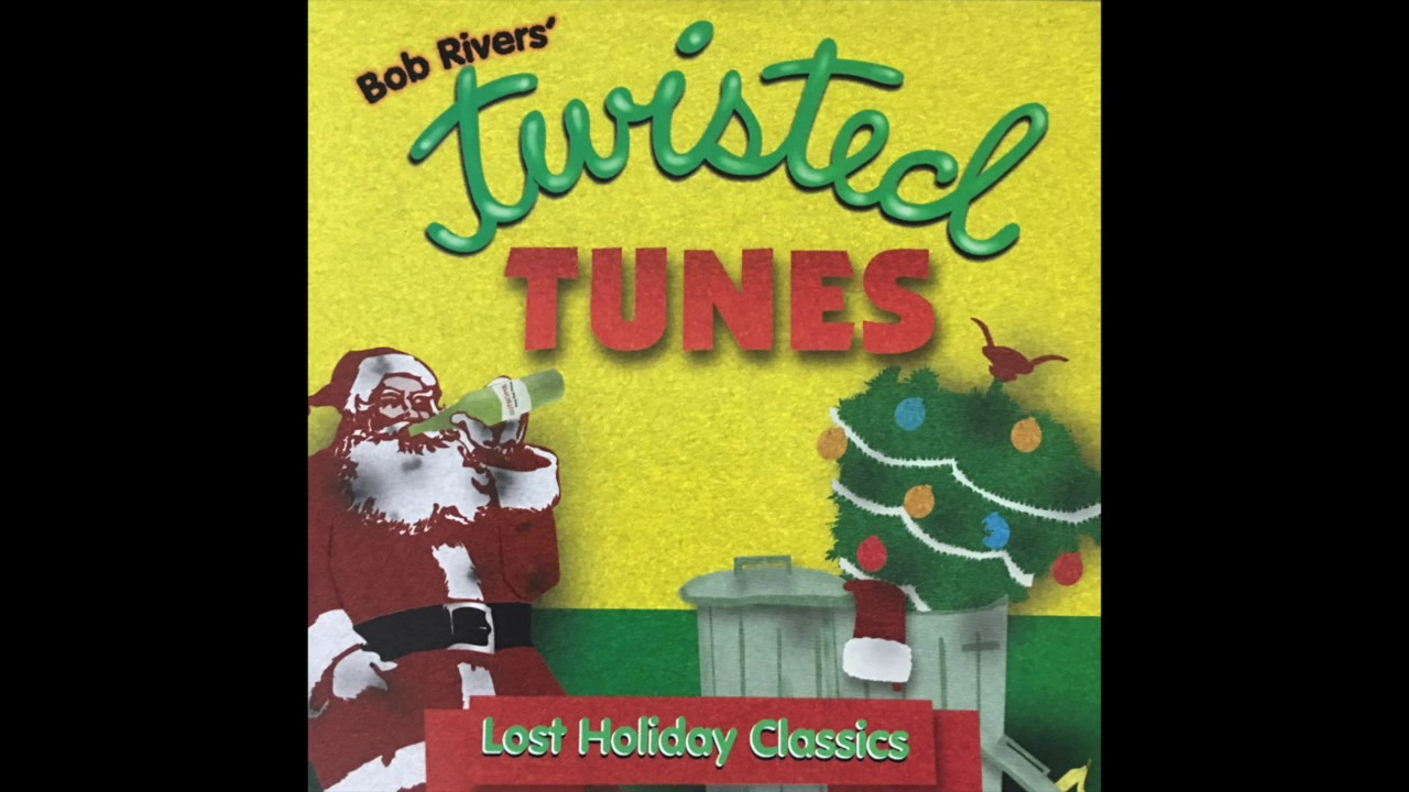 Bob Rivers Twisted Christmas.New Years Resolution Twisted Tunes Lost Holiday Classics