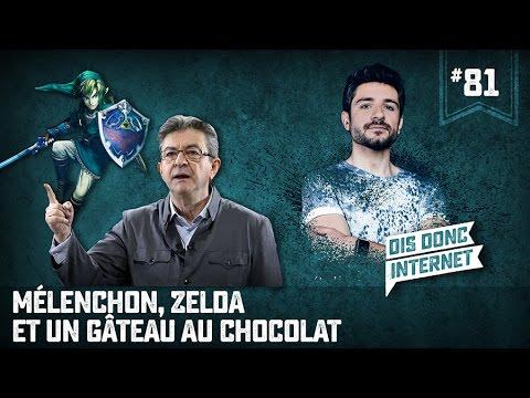 Mélenchon, Zelda et un gâteau au chocolat... VERINO #81 // Dis donc internet...