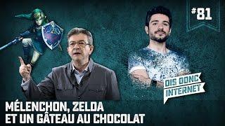 Mélenchon, Zelda et un gâteau au chocolat... VERINO #81 // Dis donc internet... thumbnail