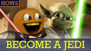 HOW2: How to Become a Jedi!
