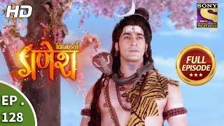 Vighnaharta Ganesh - Ep 128 - Full Episode - 19th  February, 2018