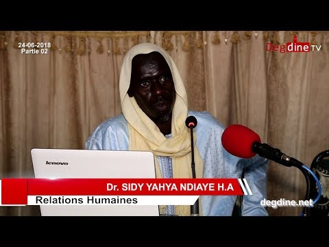 Conférence du 24-06-18 | Relations Humaines_Partie 02 | Dr. Sidy Yahya NDIAYE H.A
