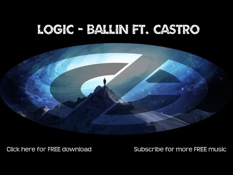 Logic - Ballin Ft. Castro: Rap Music - No Copyright Music - FREE Download