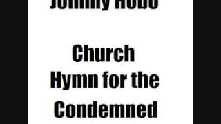 Johnny Hobo - Church Hymn for the Condemned