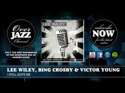 Lee Wiley, Bing Crosby & Victor Young - I Still Suits Me