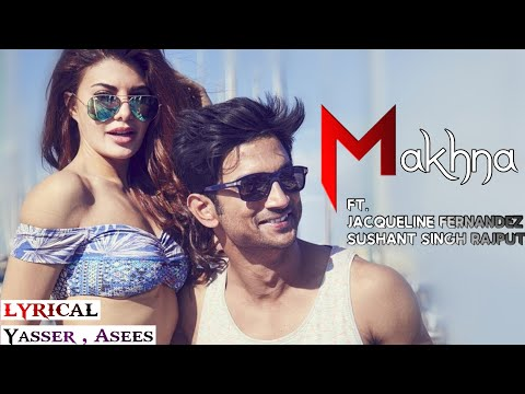 Lyrics: Makhna Song  Drive  Yasser D , Asees K , Tanishk B  Lyrical Video