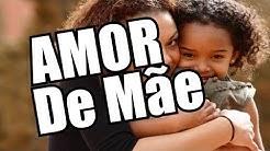 Belas Frases De Amor De Mãe || O AMOR VERDADEIRO NO MUNDO