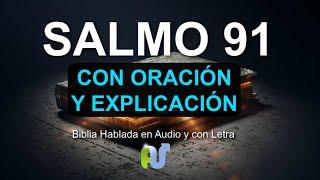 salmo 91 oraci  n poderosa  biblia hablada en audio oracion de proteccion y explicacion