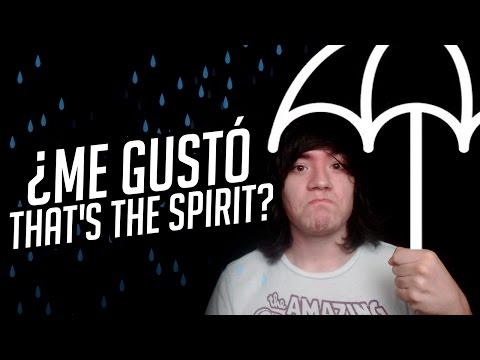 "MI OPINIÓN DE ""THAT'S THE SPIRIT"""