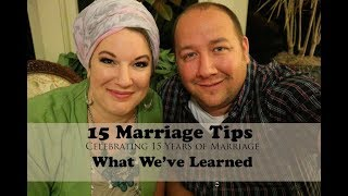 Video 15 Marriage Tips - Celebrating our 15 Years of Marriage download MP3, 3GP, MP4, WEBM, AVI, FLV Juli 2018