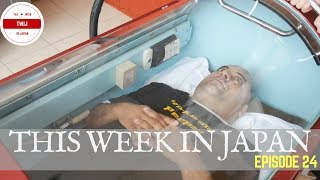 Sleeping In A Japanese Oxygen Chamber! This Week In Japan [Episode 24]