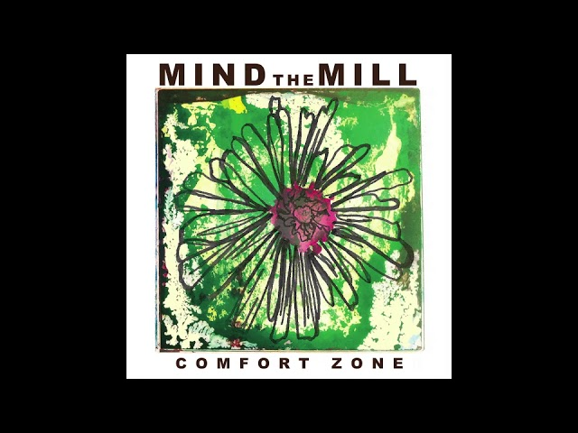 Comfort Zone | Mind the Mill