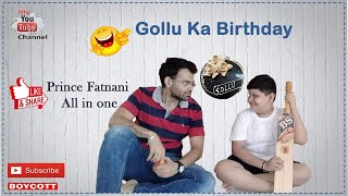 Gollu ka Birthday #prince_fatnani #comedy #awareness #family #fun #boycottChineseproducts #indian