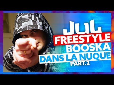 JUL | Freestyle Booska Dans La Nuque Part.2