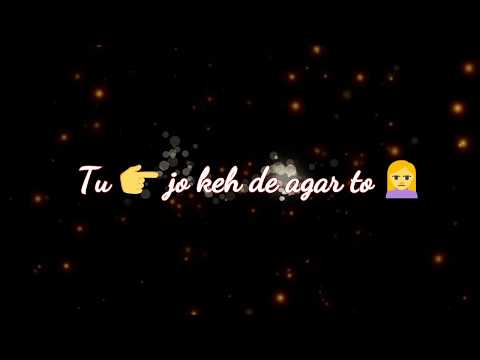 Tu Jo Keh De Agar To Main Jeena Chod Du WhatsApp Video Status