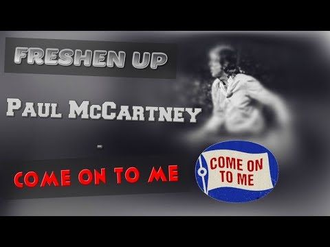 Paul McCartney - Come On To Me ( Freshen Up / Bell Center LIVE )