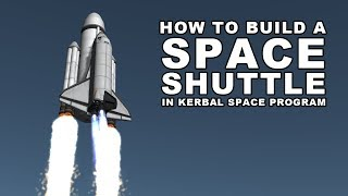 How to build a SPACE SHUTTLE in Kerbal Space Program 1.4