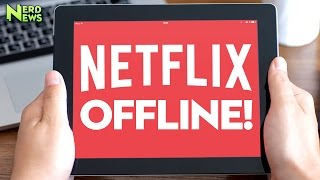 NETFLIX OFFLINE - How To Download Netflix Content for Offline Viewing