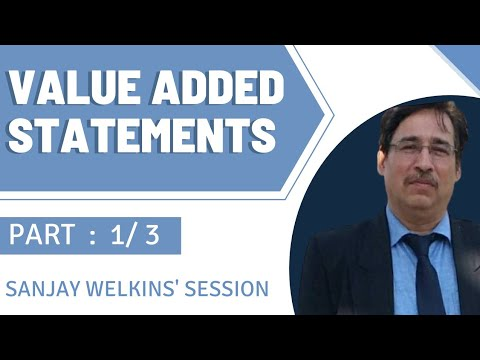 Value Added Statements part -I