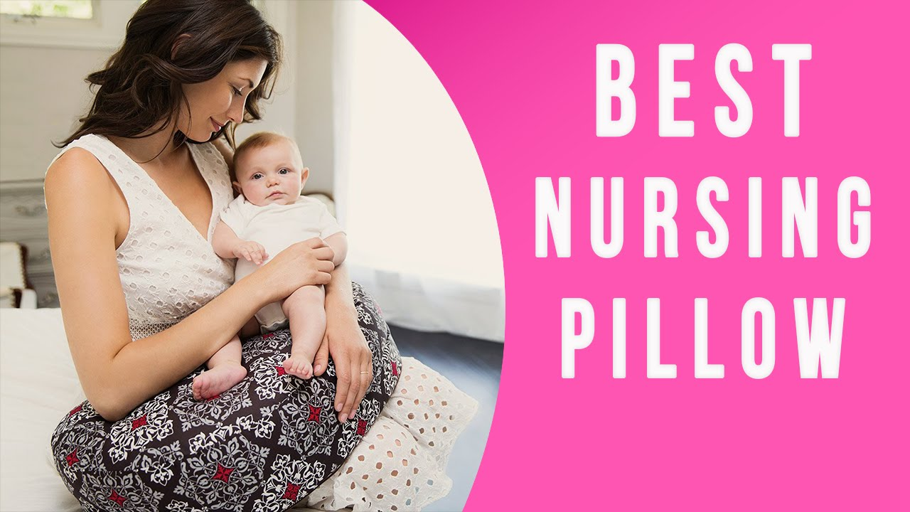Best Nursing Pillow TOP 7 Breastfeeding Pillows YouTube