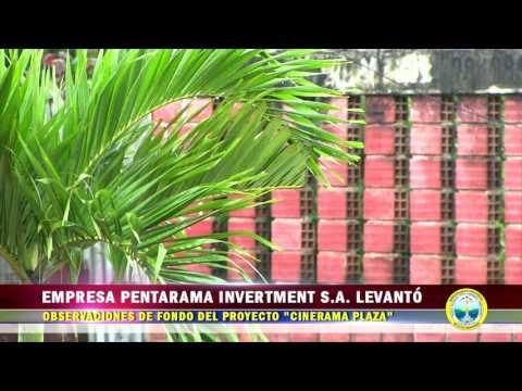 """EMPRESA PENTARAMA INVERTMENT S A  LEVANTÓ OBSERVACIONES DE FONDO DEL PROYECTO """"CINERAMA PLAZA"""""""