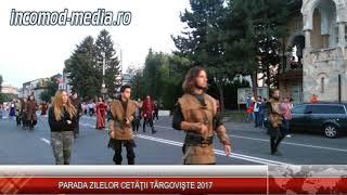 Parada Zilele Cetăţii Târgovişte 2017