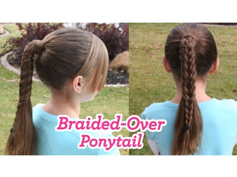 Braided Over Ponytail Cute Girls Hairstyles Youtube