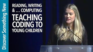 Reading, Writing and … Computing? Teaching Coding to Young Children