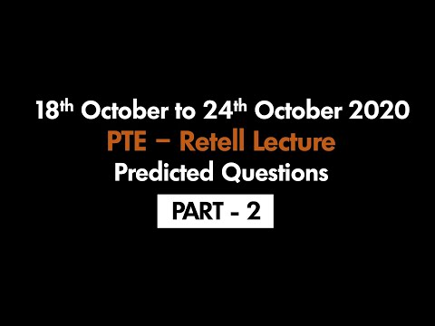PTE - RETELL LECTURE (PART-2) | 18TH OCTOBER TO 24TH OCTOBER 2020 : PREDICTED QUESTIONS