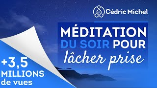 Méditation guidée du soir pour lâcher prise 🎧🎙 Cédric Michel